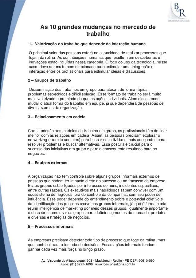 As 10 grandes mudanças no mercado de trabalho 1- Valorização do trabalho que depende da interação humana O principal valor...