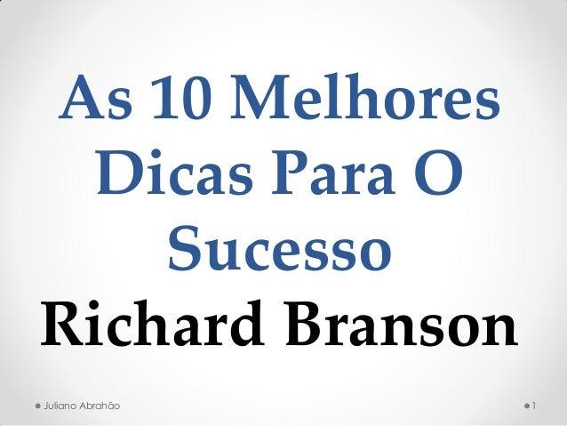 As 10 Melhores Dicas Para O Sucesso Richard Branson 1Juliano Abrahão