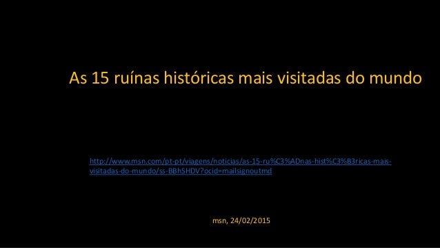 As 15 ruínas históricas mais visitadas do mundo http://www.msn.com/pt-pt/viagens/noticias/as-15-ru%C3%ADnas-hist%C3%B3rica...
