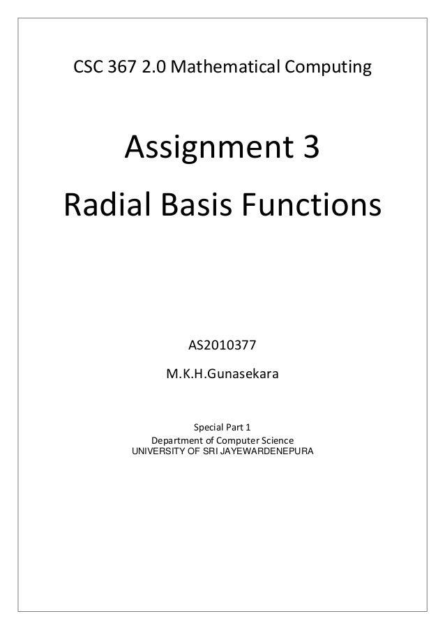 CSC 367 2.0 Mathematical Computing  Assignment 3 Radial Basis Functions  AS2010377 M.K.H.Gunasekara  Special Part 1 Depart...