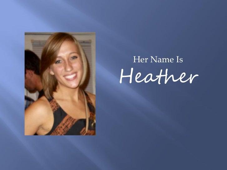 Her Name IsHeather