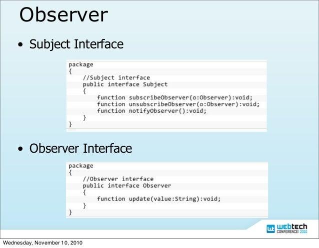 Observer • Subject Interface • Observer Interface Wednesday, November 10, 2010