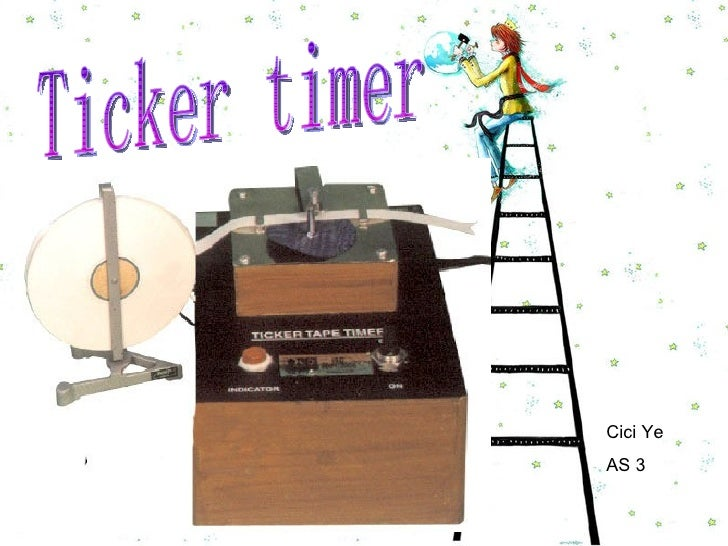 Ticker timer Cici Ye AS 3
