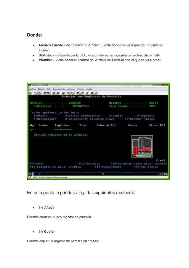 Donde:       Archivo Fuente.- Viene hacer el Archivo Fuente donde se va a guardar la pantalla       a crear.       Bibliot...