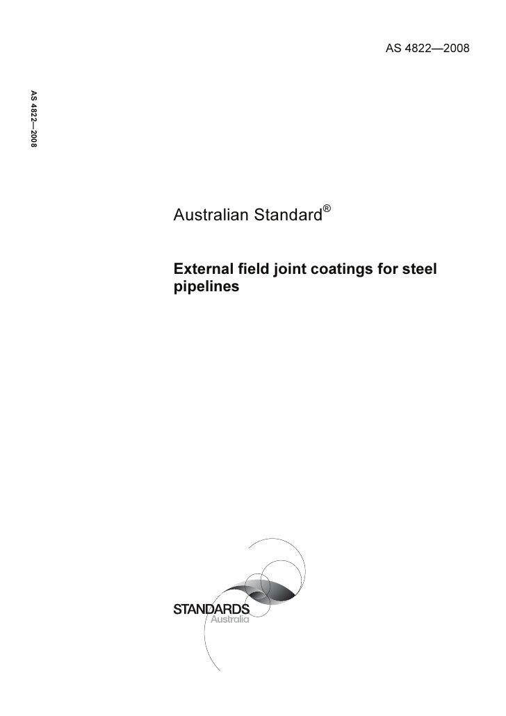 AS 4822—2008AS 4822—2008               Australian Standard®               External field joint coatings for steel         ...