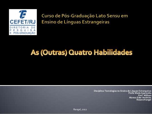 Disciplina: Tecnologias no Ensino de Línguas Estrangeiras                                                  Profa. Maria Ap...