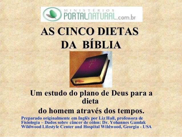 AS CINCO DIETAS            DA BÍBLIA    Um estudo do plano de Deus para a                 dieta     do homem através dos t...