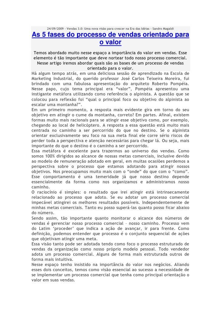 24/09/2009 - Vendas 3.0: Uma nova visão para crescer na Era das Idéias - Sandro Magaldi  As 5 fases do processo de vendas ...