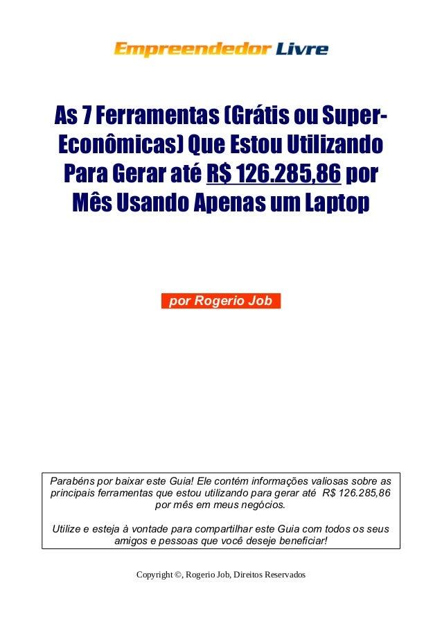 As 7 Ferramentas (Grátis ou Super-  Econômicas) Que Estou Utilizando  Para Gerar até R$ 126.285,86 por  Mês Usando Apenas ...