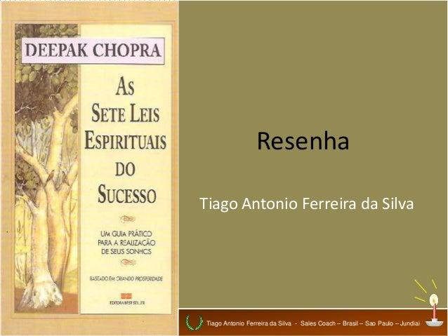 Tiago Antonio Ferreira da Silva - Sales Coach – Brasil – Sao Paulo – Jundiai Resenha Tiago Antonio Ferreira da Silva