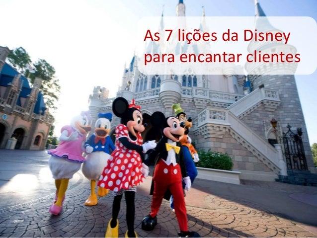 As 7 lições da Disney para encantar clientes