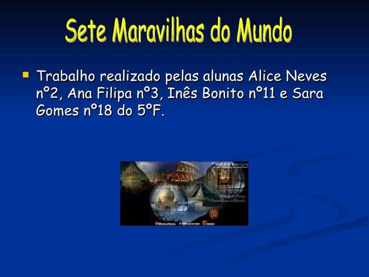 <ul><li>Trabalho realizado pelas alunas Alice Neves nº2, Ana Filipa nº3, Inês Bonito nº11 e Sara Gomes nº18 do 5ºF. </li><...