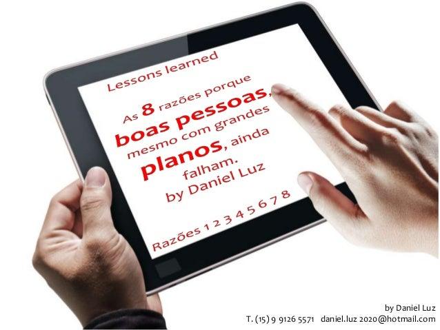 by Daniel Luz T. (15) 9 9126 5571 daniel.luz 2020@hotmail.com
