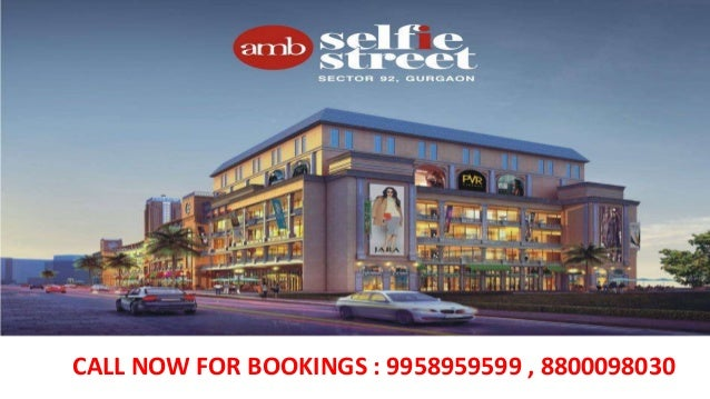 9958959599 Amb Selfie Street Sector 92 Gurgaon Dlf Garden City New Commercial
