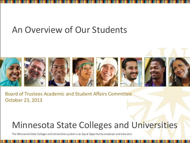 An Overview of Our Students  Board of Trustees Academic and Student Affairs Committee October 23, 2013  Minnesota State Co...