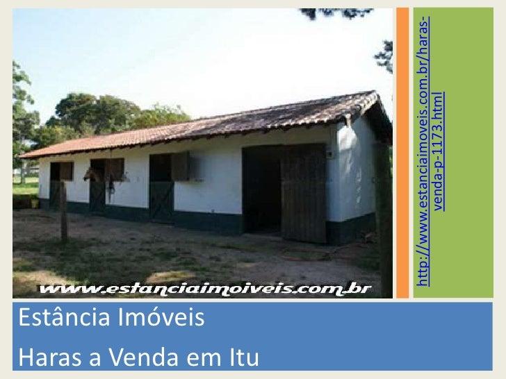 Estância Imóveis<br />Haras a Venda em Itu<br />http://www.estanciaimoveis.com.br/haras-venda-p-1173.html<br />