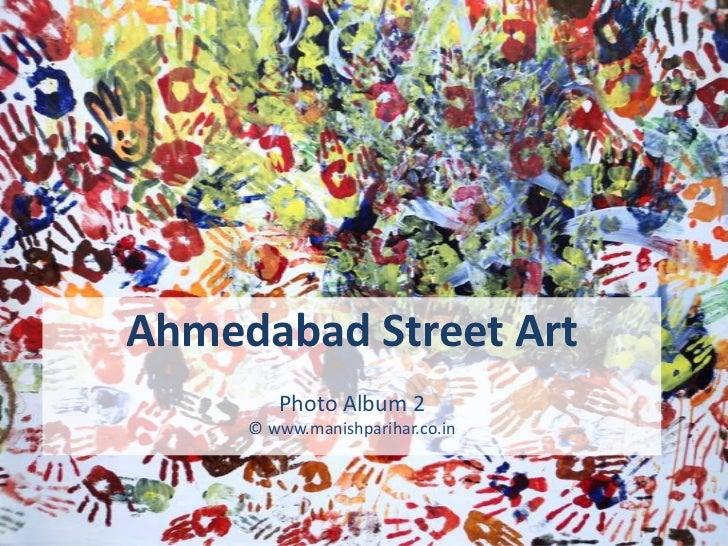 Ahmedabad Street Art        Photo Album 2     © www.manishparihar.co.in