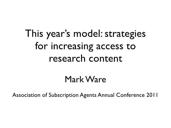 This year's model: strategies      for increasing access to          research content                    Mark WareAssociat...