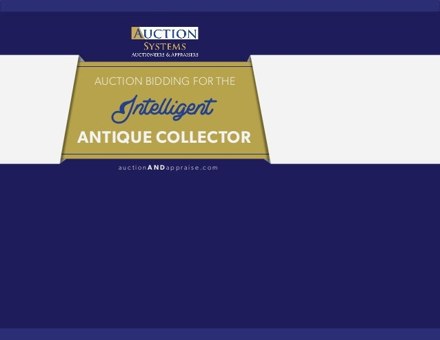 AUCTION BIDDING FOR THE  Intelligent  ANTIQUE COLLECTOR  a u c t i o nANDa p p r a i s e .com