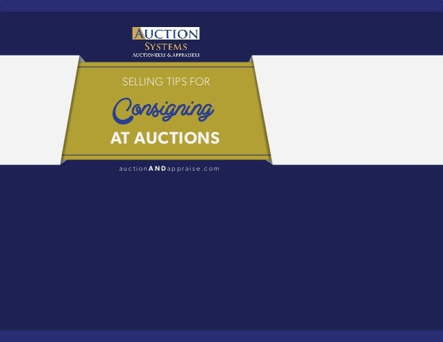 SELLING TIPS FOR  Consigning  AT AUCTIONS  a u c t i o nANDa p p r a i s e .com
