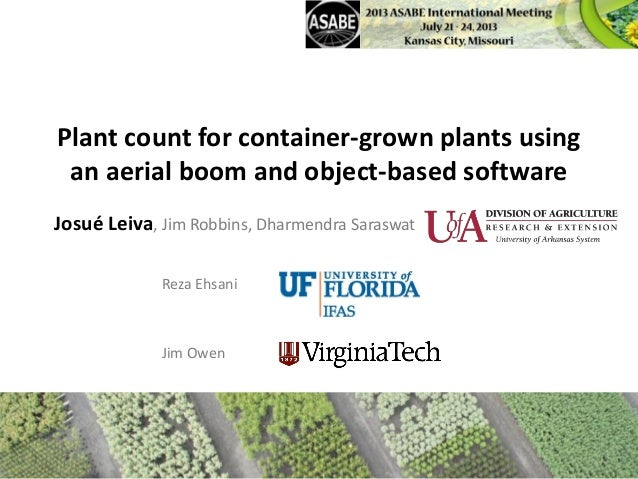 Plant count for container-grown plants using an aerial boom and object-based software Josué Leiva, Jim Robbins, Dharmendra...
