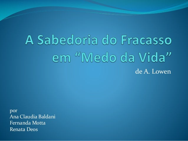 de A. Lowen  por Ana Claudia Baldani Fernanda Motta Renata Deos