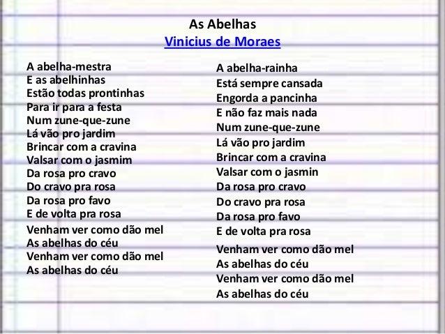 As Abelhas Vinicius de Moraes A abelha-mestra E as abelhinhas Estão todas prontinhas Para ir para a festa Num zune-que-zun...