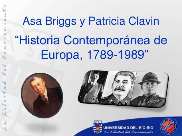 """""""Historia Contemporánea de Europa, 1789-1989"""" Asa Briggs y Patricia Clavin"""