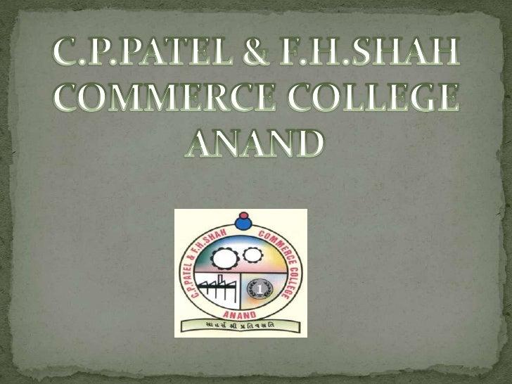 C.P.PATEL & F.H.SHAH COMMERCE COLLEGEANAND<br />