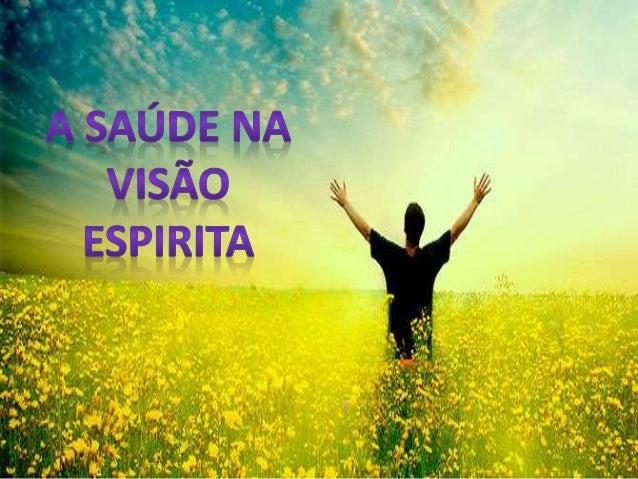 Na visão espírita, a saúde é entendida através da imortalidade da alma e das experiências de vida, como uma construção pes...
