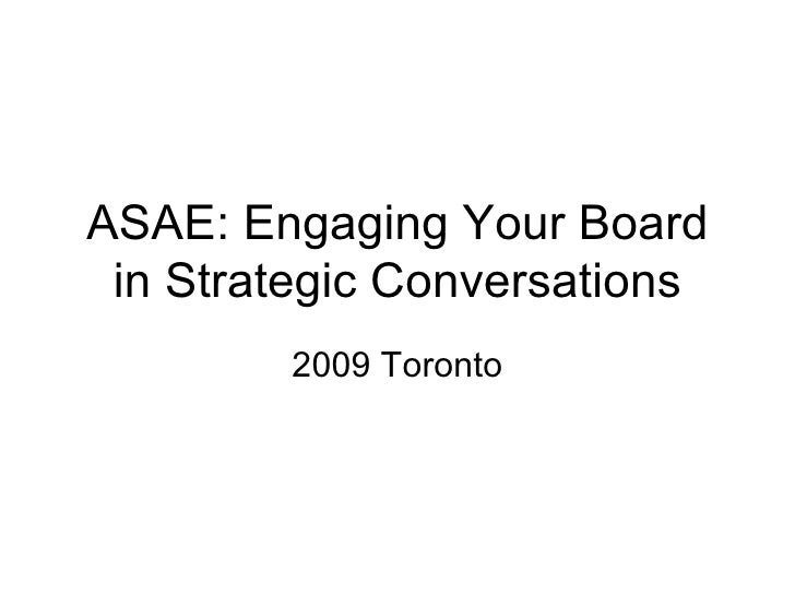 ASAE: Engaging Your Board in Strategic Conversations 2009 Toronto