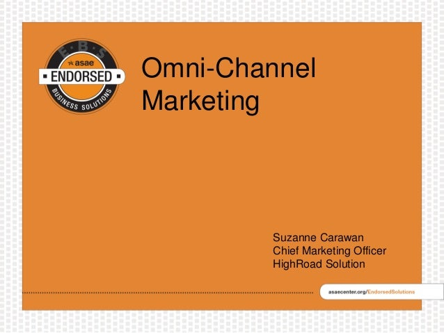 Omni-Channel Marketing Suzanne Carawan Chief Marketing Officer HighRoad Solution