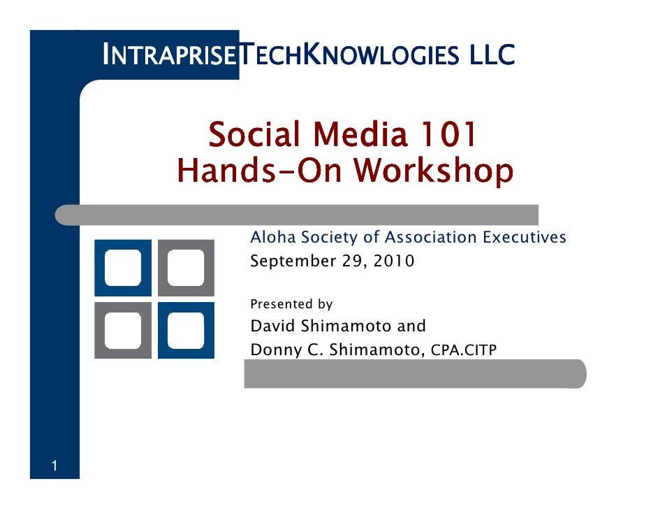 INTRAPRISETECHKNOWLOGIES LLC            Social Media 101          Hands-          Hands-On Workshop               Aloha So...