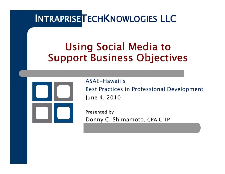 INTRAPRISETECHKNOWLOGIES LLC       Using Social Media to   Support Business Objectives            ASAE-Hawaii's           ...