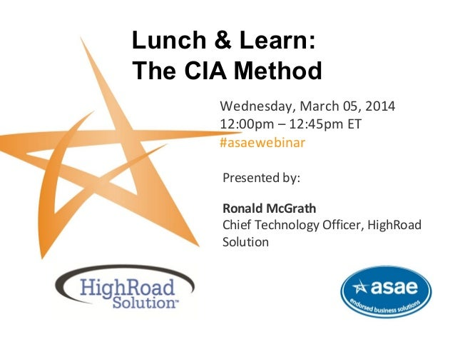Lunch & Learn: The CIA Method Wednesday, March 05, 2014 12:00pm – 12:45pm ET #asaewebinar This complimentary webinar is br...