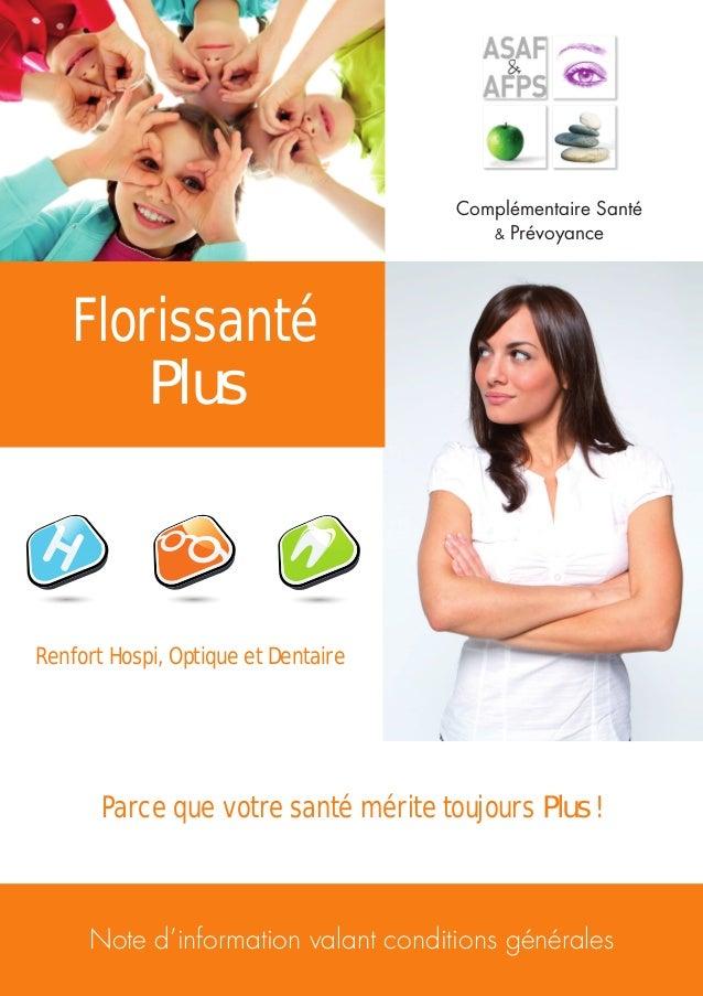 Complémentaire Santé & Prévoyance  Florissanté Plus  Renfort Hospi, Optique et Dentaire  Parce que votre santé mérite touj...