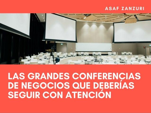 Las grandes conferencias de negocios que deberías seguir con atención