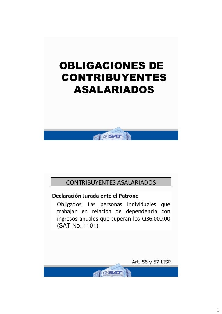 OBLIGACIONES DE   CONTRIBUYENTES     ASALARIADOS          CONTRIBUYENTES ASALARIADOS Declaración Jurada ente el Patrono  O...
