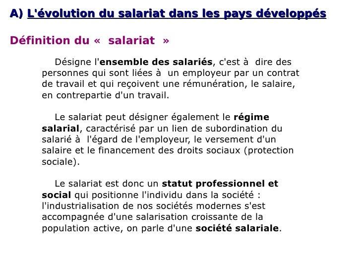 A)  L'évolution du salariat dans les pays développés Définition du «salariat» Désigne l' ensemble des salariés , c'est à...