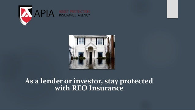 As a lender or investor, stay protected with REO Insurance