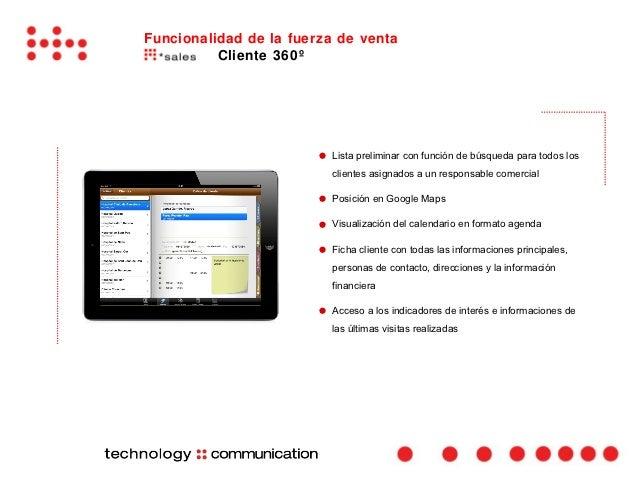 Funcionalidad de la fuerza de venta          Cliente 360º                        ●   Lista preliminar con función de búsqu...