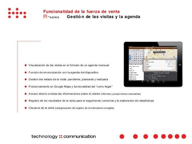 Funcionalidad de la fuerza de venta                            Gestió n de las visitas y la agenda●   Visualización de las...