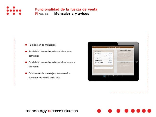 Funcionalidad de la fuerza de venta                     Mensajería y avisos●   Publicación de mensajes●   Posibilidad de r...