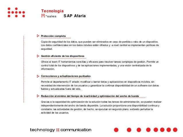 Tecnología                    SAP AfariaProtección completaCopia de seguridad de los datos, que pueden ser eliminados en c...