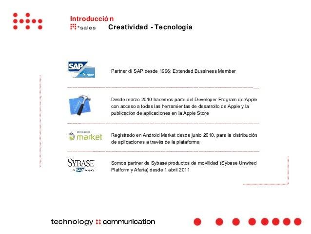 Introducció n           Creatividad - Tecnología           Partner di SAP desde 1996: Extended Bussiness Member           ...