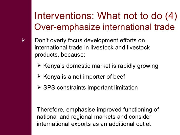 Interventions: What not to do (4)     Over-emphasize international trade    Don't overly focus development efforts on    ...