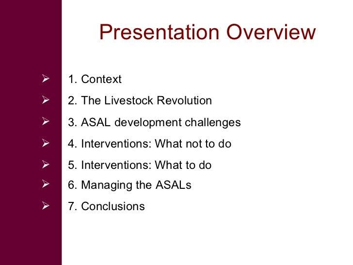 Presentation Overview    1. Context    2. The Livestock Revolution    3. ASAL development challenges    4. Interventio...