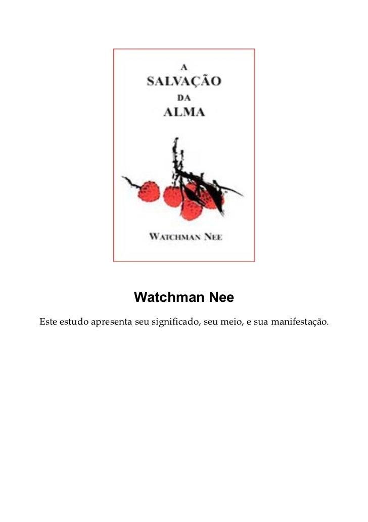 Watchman NeeEste estudo apresenta seu significado, seu meio, e sua manifestação.
