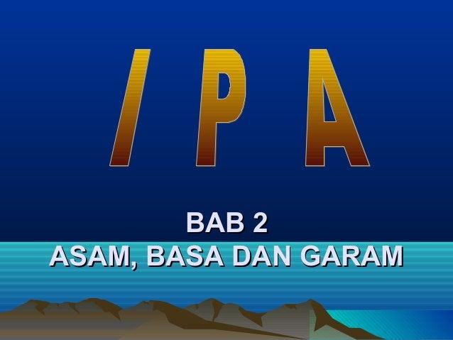 BAB 2BAB 2ASAM, BASA DAN GARAMASAM, BASA DAN GARAM