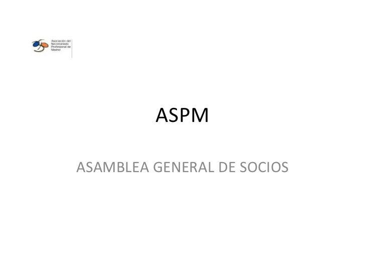 ASPMASAMBLEA GENERAL DE SOCIOS